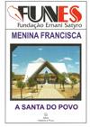 MENINA FRANCISCA - A SANTA DO POVO