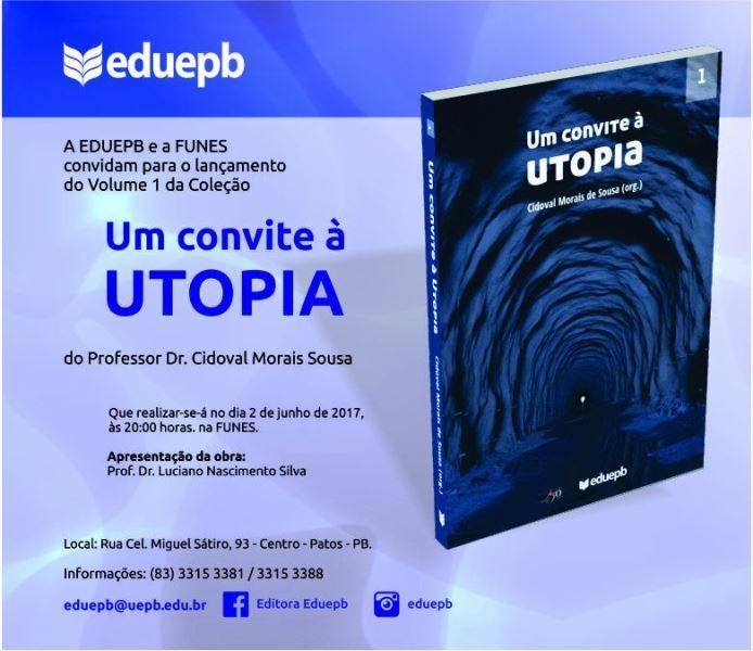 """Lançamento do Livro """"Um Convite à Utopia"""" Acontece Nesta Sexta na Funes."""