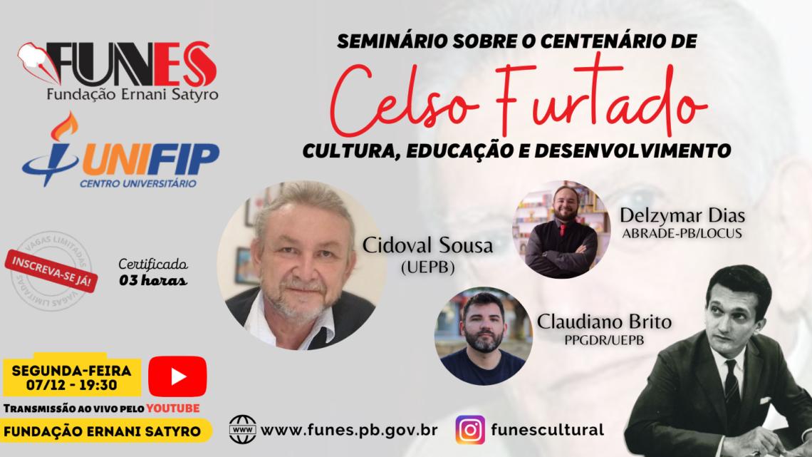 FUNES realiza seminário sobre o centenário do economista paraibano Celso Furtado: Cultura, Educação e Desenvolvimento